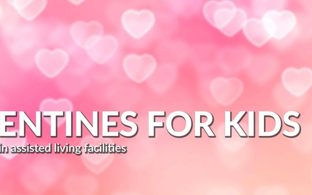 Valentines for Kids & Seniors – We Need You!
