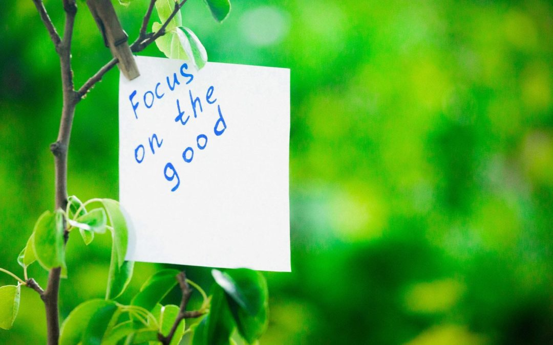 Focus on the Good Things in Life